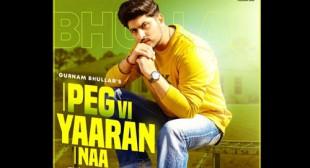 Peg Vi Yaaran Naa Lyrics – Gurnam Bhullar