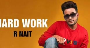 Hard Work – R Nait