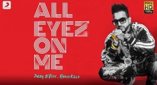 All Eyez On Me Lyrics – Jazzy B ft. Roach Killa | Hindi-English