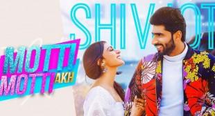 Motti Motti Akh Lyrics – Shivjot