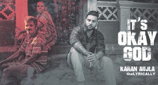 Karan Aujla – It's Okay God Lyrics