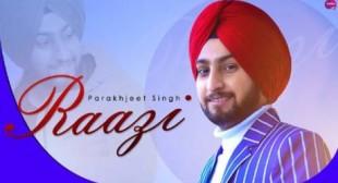 Raazi Lyrics – Parakhjeet Singh   Punjabi lyrics – BelieverLyric