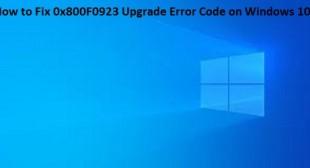 How to Fix 0x800F0923 Upgrade Error Code on Windows 10? – Norton Setup