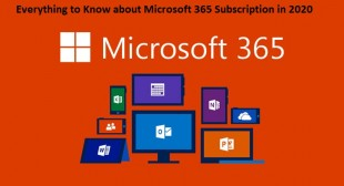 Everything to Know about Microsoft 365 Subscription in 2020