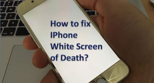 How to fix iPhone White Screen of Death?