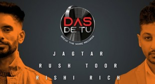Das De Tu Lyrics by Jagtar Ft Rush Toor is Latest Punjabi song –