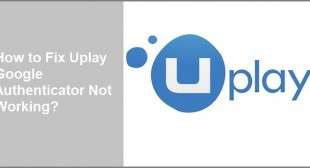 How to Fix Uplay Google Authenticator Not Working?