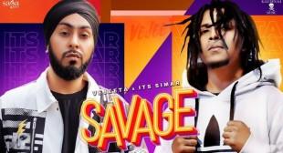 Savage Lyrics by Vejeeta Ft Its Simar is Latest Punjabi song –