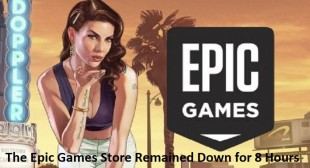 The Epic Games Store Remained Down for 8 Hours