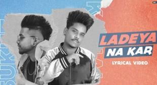 Ladeya Na Kar Lyrics – Kamal Khan