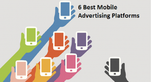 6 Best Mobile Advertising Platforms