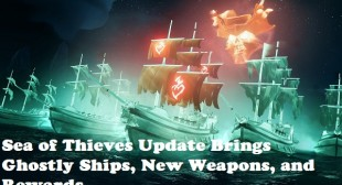 Sea of Thieves Update Brings Ghostly Ships, New Weapons, and Rewards