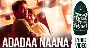 Adadaa Naana Song Lyrics – Enai Noki Paayum Thota – MpLyrics