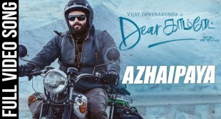 Azhaipaya Song Lyrics – Dear Comrade – MpLyrics