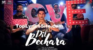Dil Bechara Lyrics – A.R Rahman | Sushant – TopLyricsSite.com
