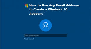 How to Use Any Email Address to Create a Windows 10 Account
