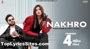 Nakhro Lyrics – Khan Bhaini x Shipra Goyal – TopLyricsSite.com