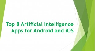 Top 8 Artificial Intelligence Apps for Android and iOS