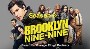 Brooklyn Nine-Nine Season 8: Based on George Floyd Protests