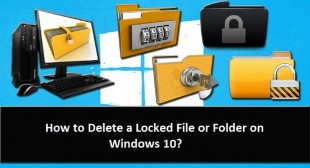 How to Delete a Locked File or Folder on Windows 10?