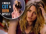 Paris Jackson opens up about her struggles with self image and how she'd 'cut and burn' herself