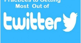 Practices to Getting Most Out of Twitter